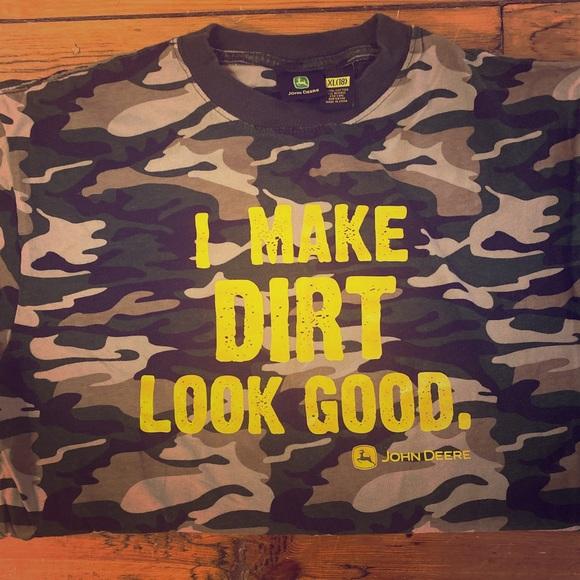 John Deere Other - I make dirt look good!!!! T shirt